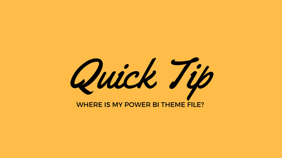 Where is my Power BI theme file? - Prathy's Blog