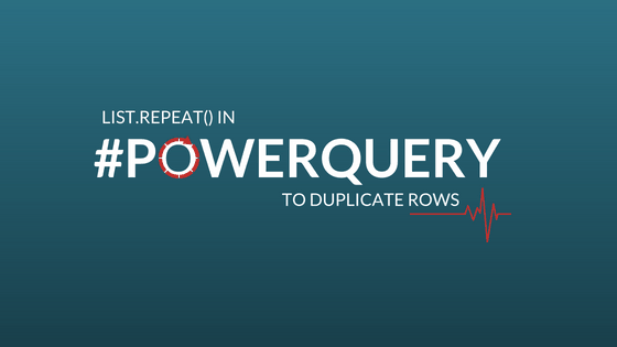 List Repeat() in #PowerQuery to duplicate rows - Prathy's